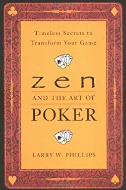 Zen and the Art of Poker: Timeless Secrets to Transform Your Game 9780452281264