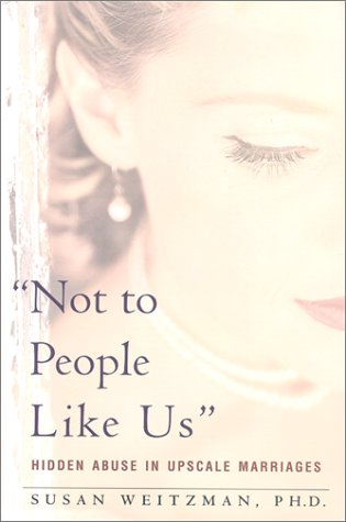 """""""Not to People Like Us"""": Hidden Abuse in Upscale Marriages"""