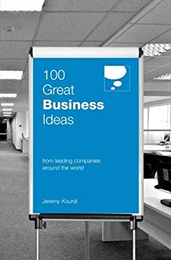 100 Great Business Ideas: From Leading Companies Around the World 9780462099606