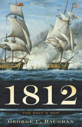 1812: The Navy's War 9780465020461