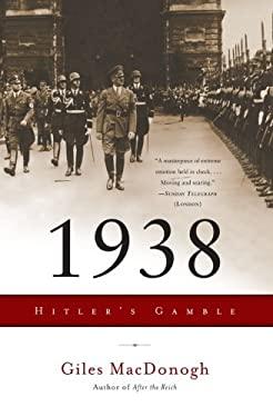 1938: Hitler's Gamble 9780465022052