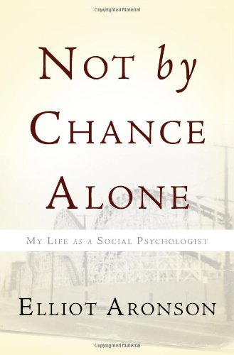 Not by Chance Alone: My Life as a Social Psychologist 9780465018338