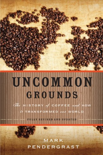 Uncommon Grounds: The History of Coffee and How It Transformed Our World 9780465018369