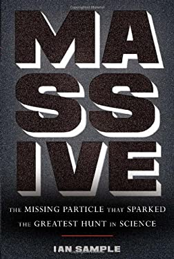 Massive: The Missing Particle That Sparked the Greatest Hunt in Science 9780465019472