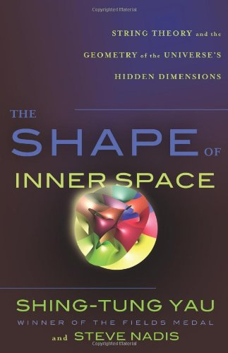 The Shape of Inner Space: String Theory and the Geometry of the Universe's Hidden Dimensions 9780465020232
