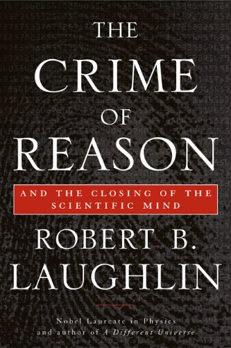 The Crime of Reason: And the Closing of the Scientific Mind 9780465020287