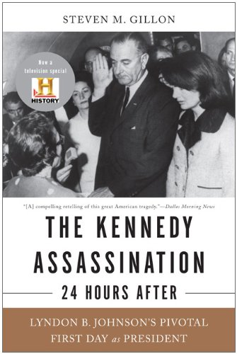 The Kennedy Assassination--24 Hours After: Lyndon B. Johnson's Pivotal First Day as President 9780465020362