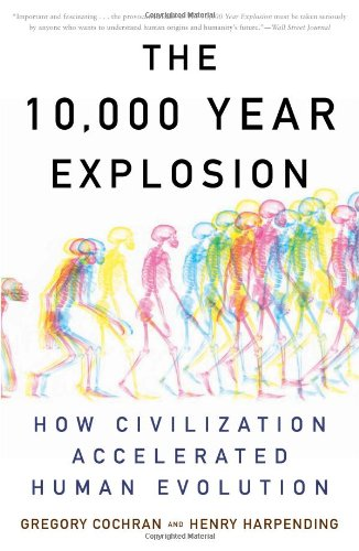 The 10,000 Year Explosion: How Civilization Accelerated Human Evolution 9780465020423