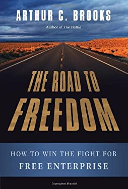 The Road to Freedom: How to Win the Fight for Free Enterprise 9780465029402