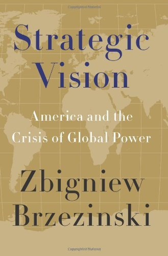 Strategic Vision: America and the Crisis of Global Power 9780465029549