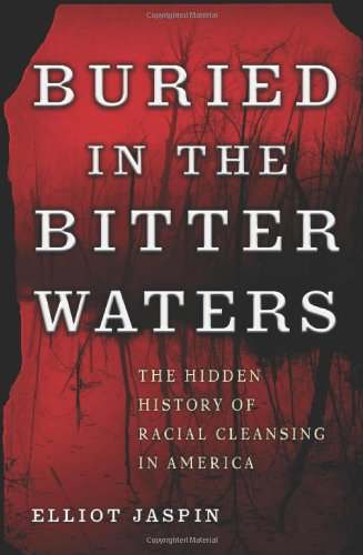 Buried in the Bitter Waters: The Hidden History of Racial Cleansing in America 9780465036363