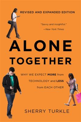 Alone Together: Why We Expect More from Technology and Less from Each Other - 3rd Edition