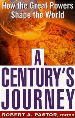 A Century's Journey: How the Great Powers Shape the World 9780465054756