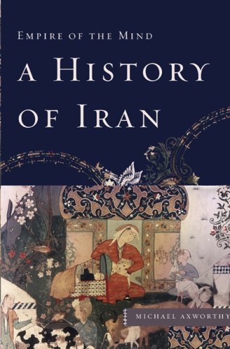 A History of Iran: Empire of the Mind 9780465008889