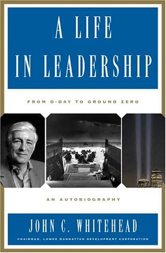 A Life in Leadership: From D-Day to Ground Zero 9780465050543