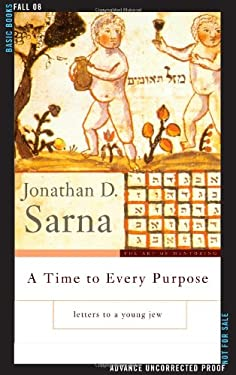 A Time to Every Purpose: Letters to a Young Jew 9780465002467