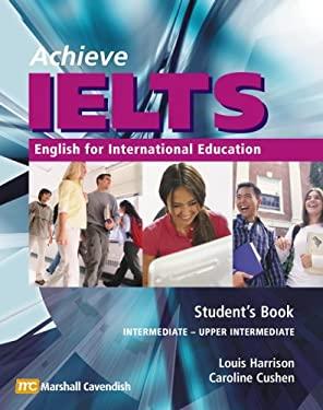 Achieve IELTS 1: English for International Education - Cushen, Caroline / Harrison, Louis / Hutchison, Susan