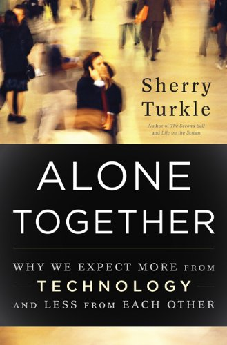 Alone Together: Why We Expect More from Technology and Less from Each Other 9780465010219