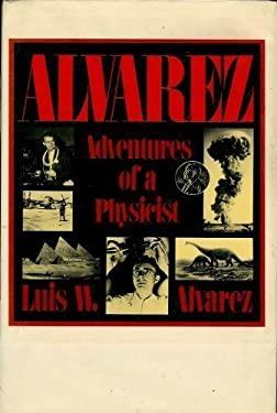 Alvarez : Adventures of a Physicist