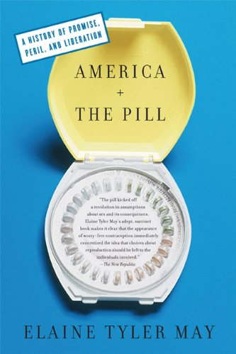America and the Pill: A History of Promise, Peril, and Liberation 9780465024599