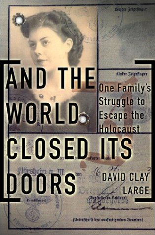 And the World Closed Its Doors: The Story of One Family Abandoned to the Holocaust 9780465038084