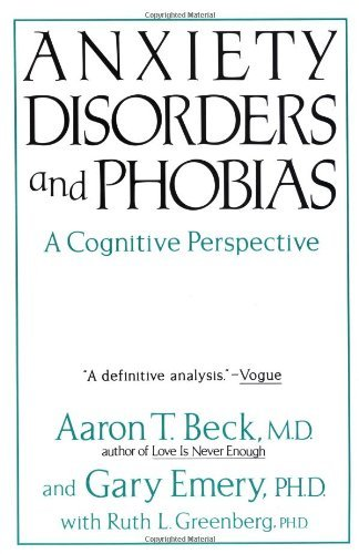 Anxiety Disorders and Phobias: A Cognitive Perspective 9780465003853