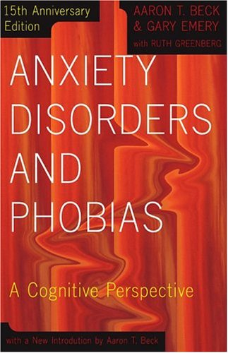 Anxiety Disorders and Phobias: A Cognitive Perspective 9780465005871
