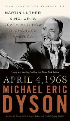 April 4, 1968: Martin Luther King, Jr.'s Death and How It Changed America 9780465012862