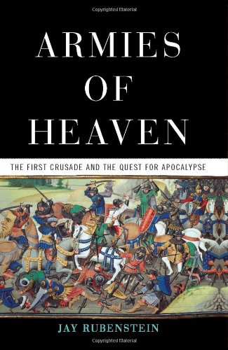 Armies of Heaven: The First Crusade and the Quest for Apocalypse 9780465019298