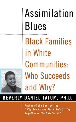 Assimilation Blues: Black Families in White Communities: Who Succeeds and Why?