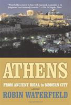 Athens: A History, from Ancient Ideal to Modern City 9780465090648