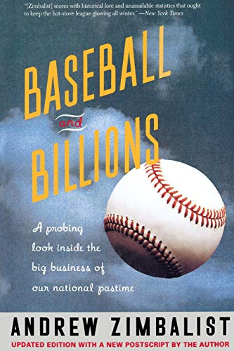 Baseball and Billions: A Probing Look Inside the Business of Our National Pastime 9780465006151