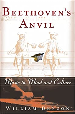 Beethoven's Anvil: Music in Mind and Culture 9780465015436