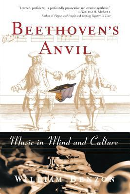 Beethoven's Anvil: Music in Mind and Culture 9780465015443