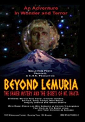 Beyond Lemuria: The Shaver Mystery & the Secrets of Mt. Shasta