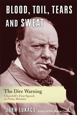 Blood, Toil, Tears, and Sweat: The Dire Warning 9780465018208