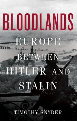 Bloodlands: Europe Between Hitler and Stalin 9780465002399
