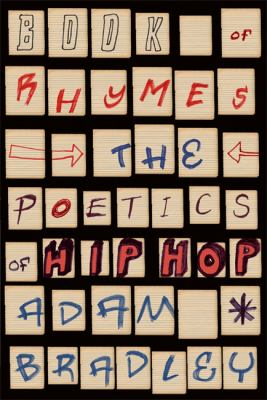 Book of Rhymes: The Poetics of Hip Hop 9780465003471