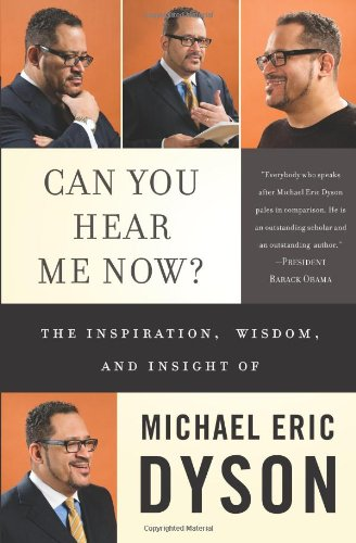 Can You Hear Me Now?: The Inspiration, Wisdom, and Insight of Michael Eric Dyson 9780465018833