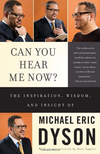 Can You Hear Me Now?: The Inspiration, Wisdom, and Insight of Michael Eric Dyson 9780465019670