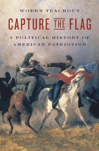 Capture the Flag: A Political History of American Patriotism 9780465002092