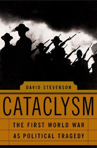 Cataclysm: The First World War as Political Tragedy 9780465081844