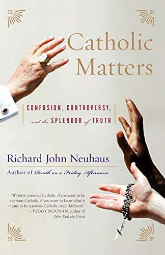 Catholic Matters: Confusion, Controversy, and the Splendor of Truth 9780465049363