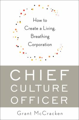 Chief Culture Officer: How to Create a Living, Breathing Corporation 9780465018321