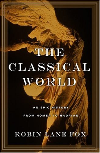 Classical World: An Epic History from Homer to Hadrian 9780465024964