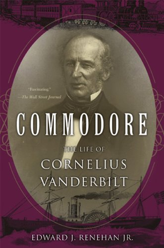 Commodore: The Life of Cornelius Vanderbilt 9780465002566