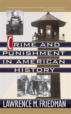 Crime and Punishment in American History 9780465014873