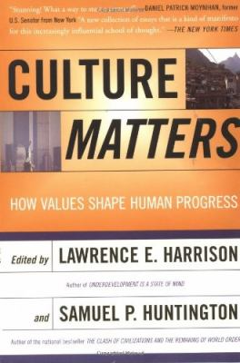 Culture Matters: How Values Shape Human Progress 9780465031764