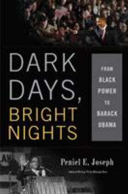 Dark Days, Bright Nights: From Black Power to Barack Obama 9780465013661