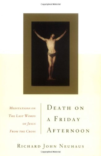 Death on a Friday Afternoon Meditations on the Last Words of Jesus from the Cross 9780465049332